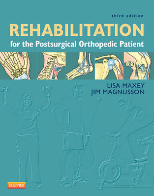Rehabilitation for the Postsurgical Orthopedic Patient by Lisa Maxey