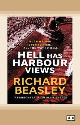 Hell Has Harbour Views by Richard Beasley