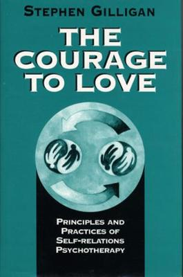 Courage to Love by Stephen Gilligan