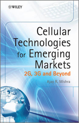 Cellular Technologies for Emerging Markets by Ajay R. Mishra