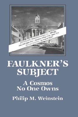 Faulkner's Subject by Philip M. Weinstein