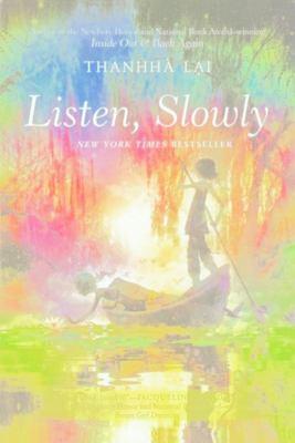 Listen, Slowly by Thanhha Lai