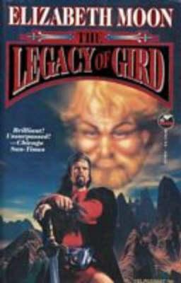 Legacy of Gird by Elizabeth Moon