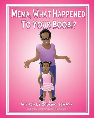 Mema, What Happened to Your Boob!? by Sabrina Renee Newton