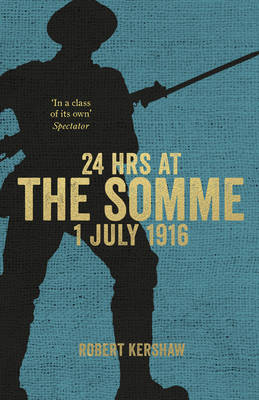 24 Hours at the Somme by Robert Kershaw