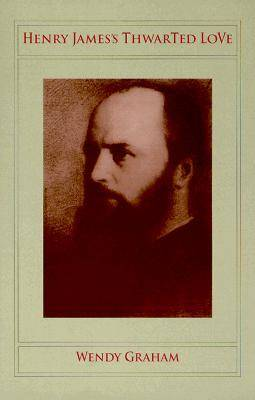 Henry James's Thwarted Love by Wendy Graham