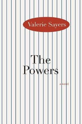 The Powers by Valerie Sayers