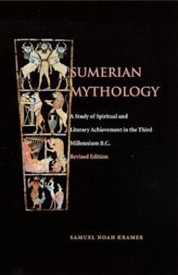 Sumerian Mythology by Samuel Noah Kramer