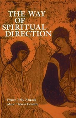 The Way of Spiritual Direction by Francis Kelly Nemeck