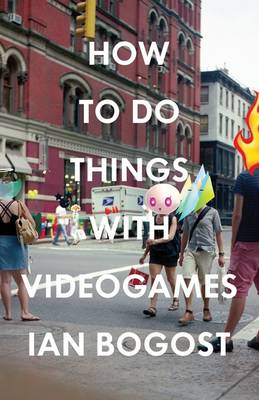 How to Do Things with Videogames book