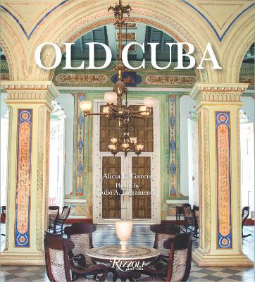 Old Cuba by Alicia E. Garcia