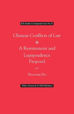 Chinese Conflict of Laws: A Restatement and Legisprudence Proposal by Shaoming Zhu