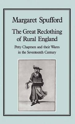 The Great Reclothing of Rural England by Margaret Spufford