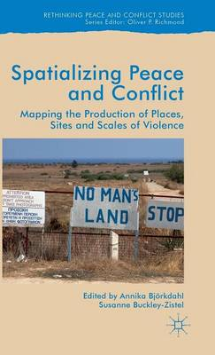 Spatialising Peace and Conflict by Annika Bjorkdahl