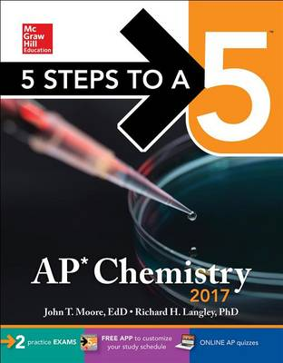 5 Steps to a 5: AP Chemistry 2017 by John T. Moore