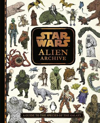 Star Wars Alien Archive: An Illustrated Guide to the Species of the Galaxy by Egmont Publishing UK