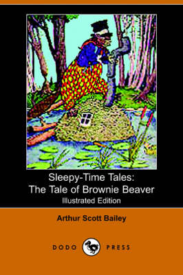 Tale of Brownie Beaver by Arthur Scott Bailey