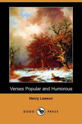 Verses Popular and Humorous (Dodo Press) by Henry Lawson