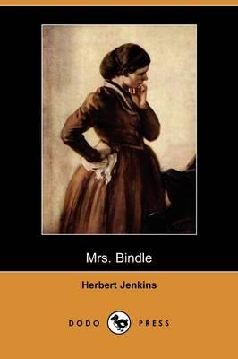 Mrs. Bindle (Dodo Press) by Herbert Jenkins