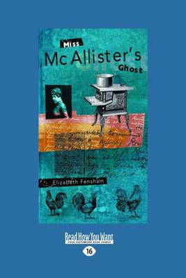 Miss McAllister's Ghost by Elizabeth Fensham