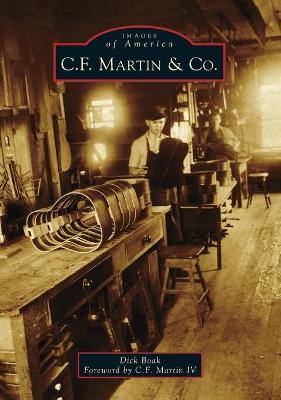 C. F. Martin & Co. by Dick Boak