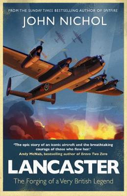 Lancaster: The Forging of a Very British Legend book