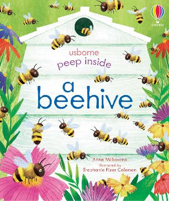 Peep Inside a Beehive by Anna Milbourne