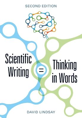 Scientific Writing = Thinking in Words book