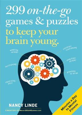 299 On-the-Go Games & Puzzles to Keep Your Brain Young: Minutes a Day to Mental Fitness by Nancy Linde