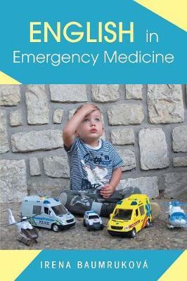 English in Emergency Medicine by Irena Baumrukova