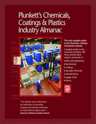 Plunkett's Chemicals, Coatings & Plastics Industry Almanac 2010 by Jack W. Plunkett