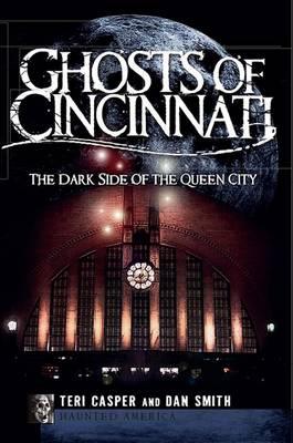 Ghosts of Cincinnati by Teri Casper