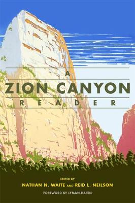 A Zion Canyon Reader by Nathan N. Waite