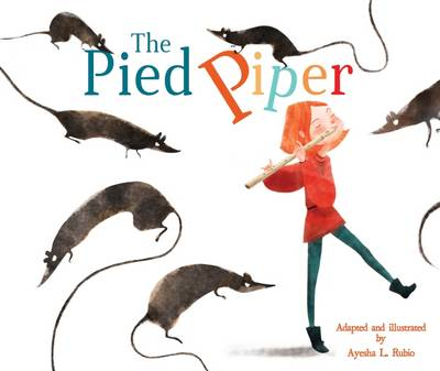 The Pied Piper by Ayesha L. Rubio