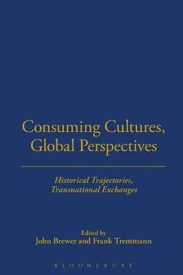 Consuming Cultures, Global Perspectives by John Brewer