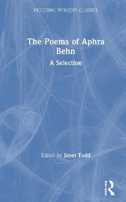 The Poems of Aphra Behn by Janet Todd
