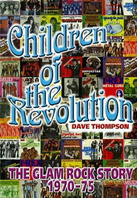 Children Of The Revolution by Dave Thompson
