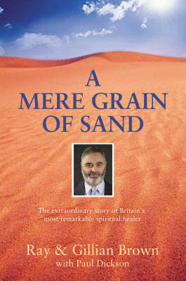 A Mere Grain of Sand by Ray Brown