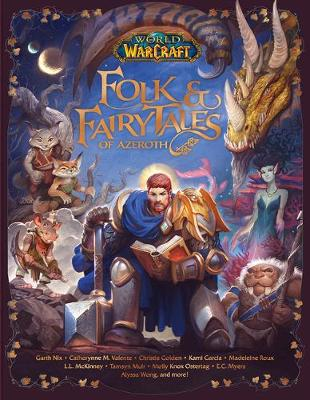 World of Warcraft: Folk & Fairy Tales of Azeroth by Christie Golden