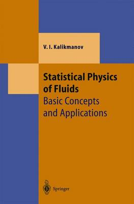 Statistical Physics of Fluids by V.I. Kalikmanov