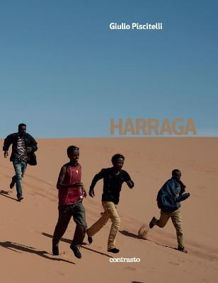 Harraga: On the road, burning borders by Giulio Piscitelli
