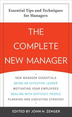 The Complete New Manager by John Zenger