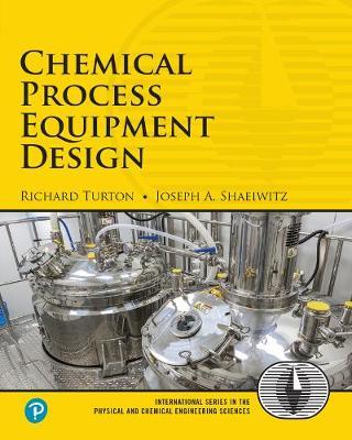 Chemical Process Equipment Design by Richard Turton