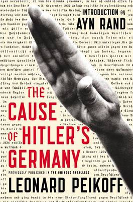 The Cause of Hitler's Germany by Leonard Peikoff