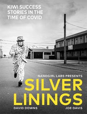 Silver Linings: Kiwi Success Stories in the Time of Covid book