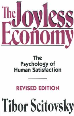 The Joyless Economy by Tibor Scitovsky