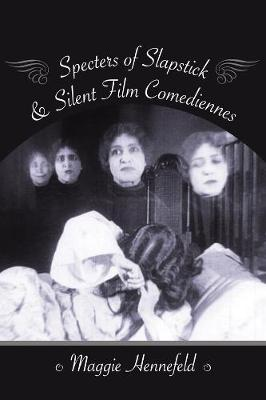 Specters of Slapstick and Silent Film Comediennes book
