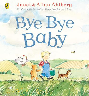 Bye Bye Baby: A Sad Story with a Happy Ending by Allan Ahlberg
