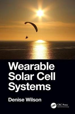 Wearable Solar Cell Systems by Denise Wilson