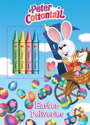 Easter Deliveries (Peter Cottontail) by Golden Books